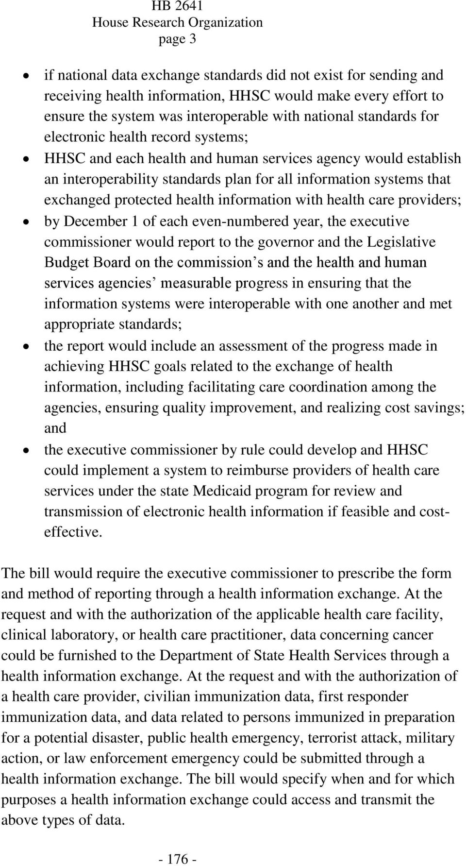 health information with health care providers; by December 1 of each even-numbered year, the executive commissioner would report to the governor and the Legislative Budget Board on the commission s