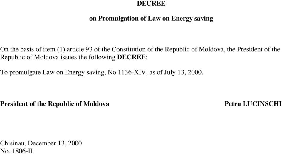 the following DECREE: To promulgate Law on Energy saving, No 1136-XIV, as of July 13, 2000.
