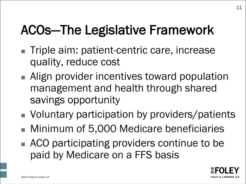 shared savings opportunity Voluntary participation by providers/patients Minimum of 5,000