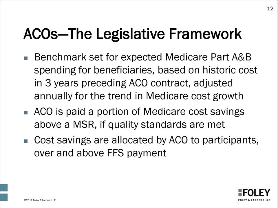 the trend in Medicare cost growth ACO is paid a portion of Medicare cost savings above a MSR, if