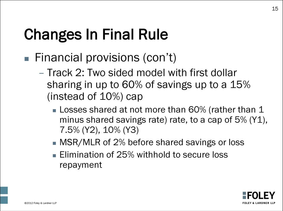 more than 60% (rather than 1 minus shared savings rate) rate, to a cap of 5% (Y1), 7.