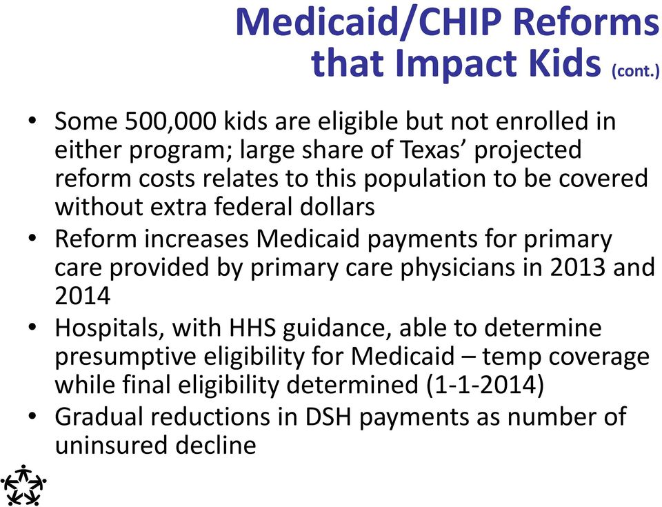 population to be covered without extra federal dollars Reform increases Medicaid payments for primary care provided by primary care