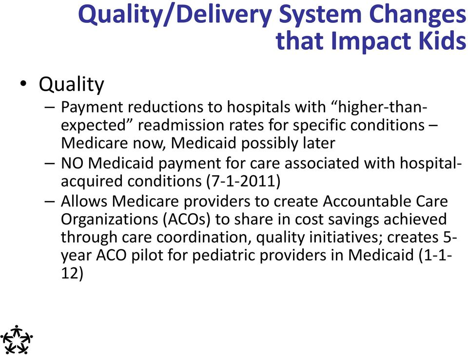 hospitalacquired conditions (7 1 2011) Allows Medicare providers to create Accountable Care Organizations (ACOs) to share in