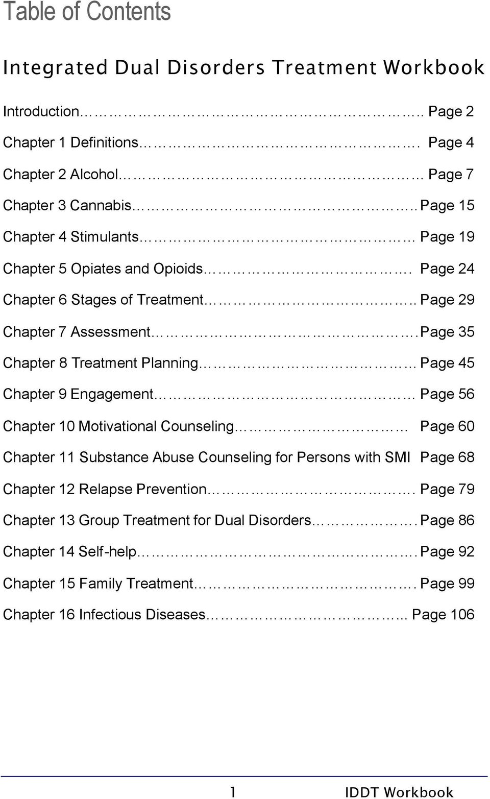 Page 35 Chapter 8 Treatment Planning Page 45 Chapter 9 Engagement Page 56 Chapter 10 Motivational Counseling Page 60 Chapter 11 Substance Abuse Counseling for Persons with SMI