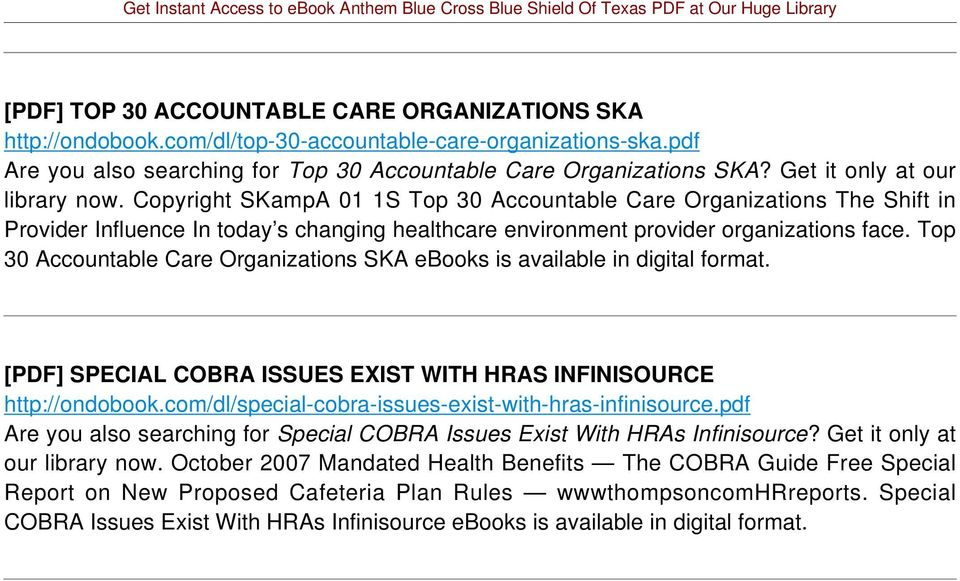 Top 30 Accountable Care Organizations SKA ebooks is available in digital [PDF] SPECIAL COBRA ISSUES EXIST WITH HRAS INFINISOURCE http://ondobook.