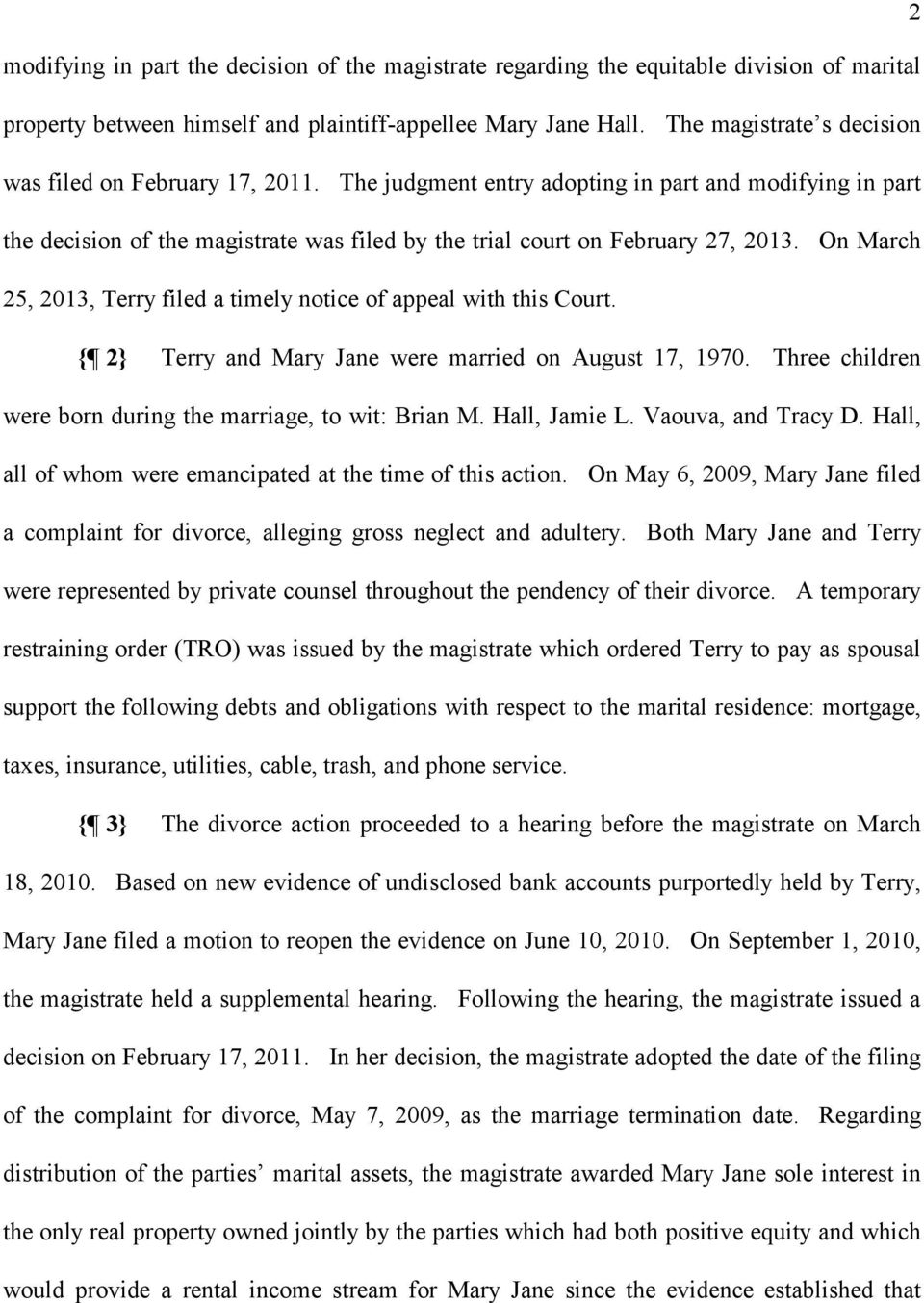 On March 25, 2013, Terry filed a timely notice of appeal with this Court. { 2} Terry and Mary Jane were married on August 17, 1970. Three children were born during the marriage, to wit: Brian M.