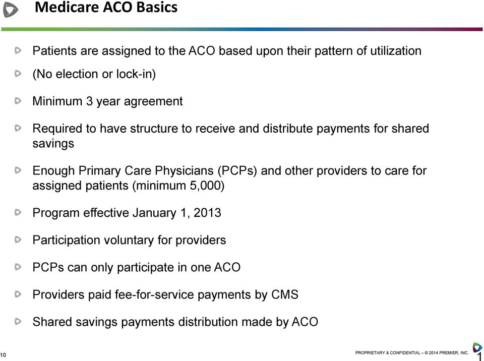 other providers to care for assigned patients (minimum 5,000) Program effective January 1, 2013 Participation voluntary for providers