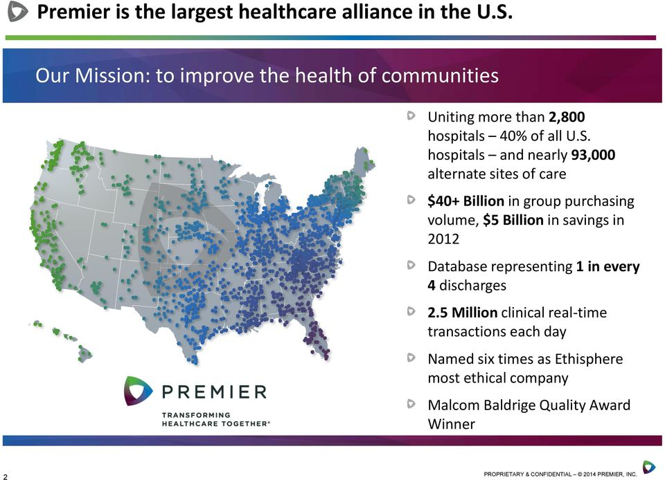 hospitals and nearly 93,000 alternate sites of care $40+ Billion in group purchasing volume, $5 Billion in savings