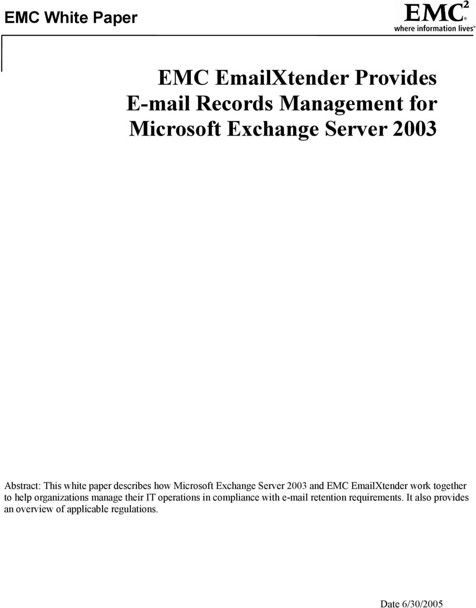 EmailXtender work together to help organizations manage their IT operations in compliance with