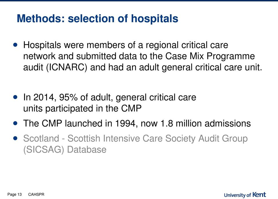 In 2014, 95% of adult, general critical care units participated in the CMP The CMP launched in 1994,
