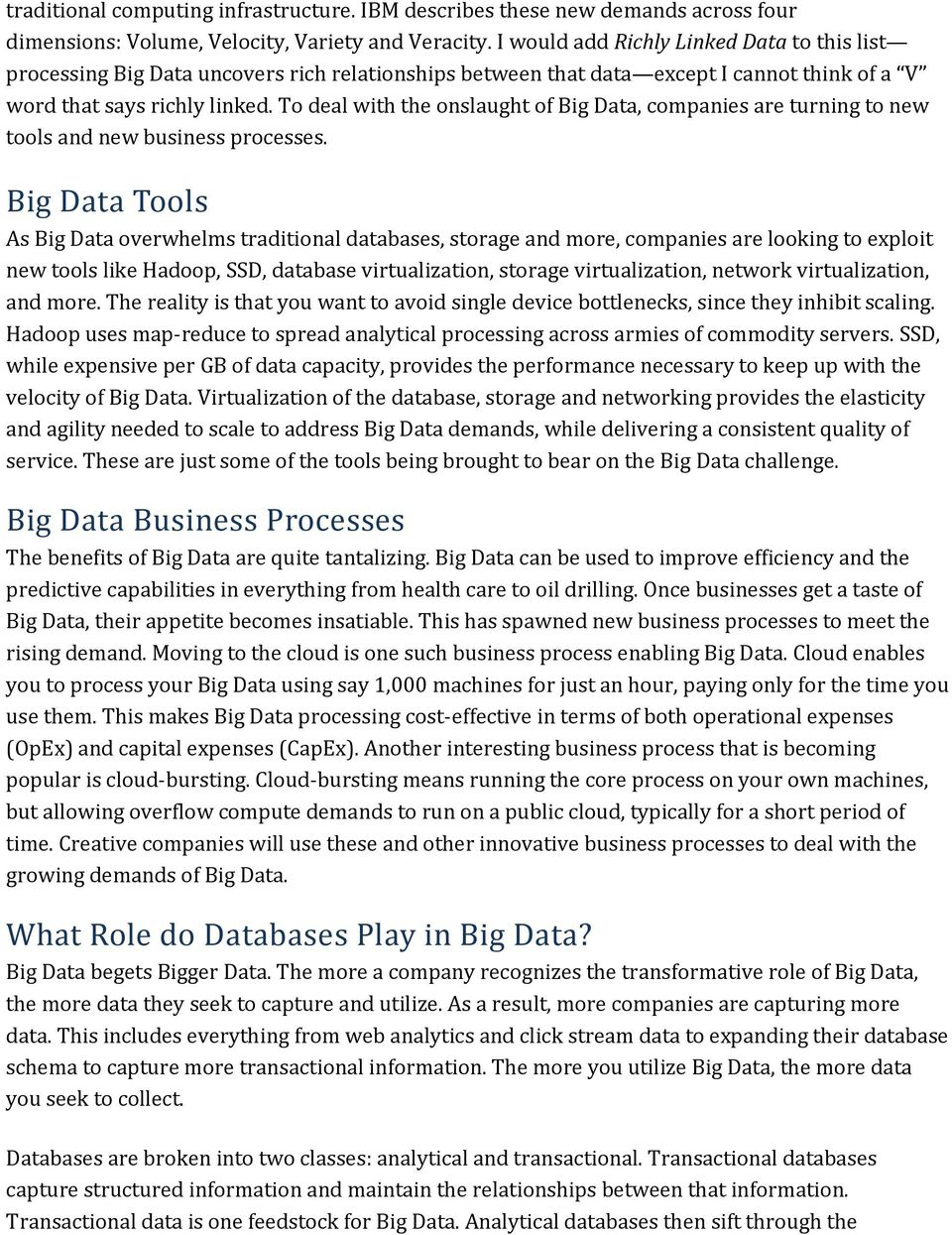 To deal with the onslaught of Big Data, companies are turning to new tools and new business processes.