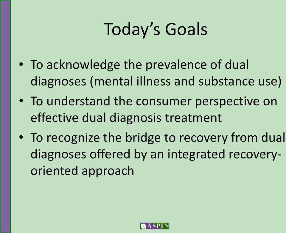 effective dual diagnosis treatment To recognize the bridge to