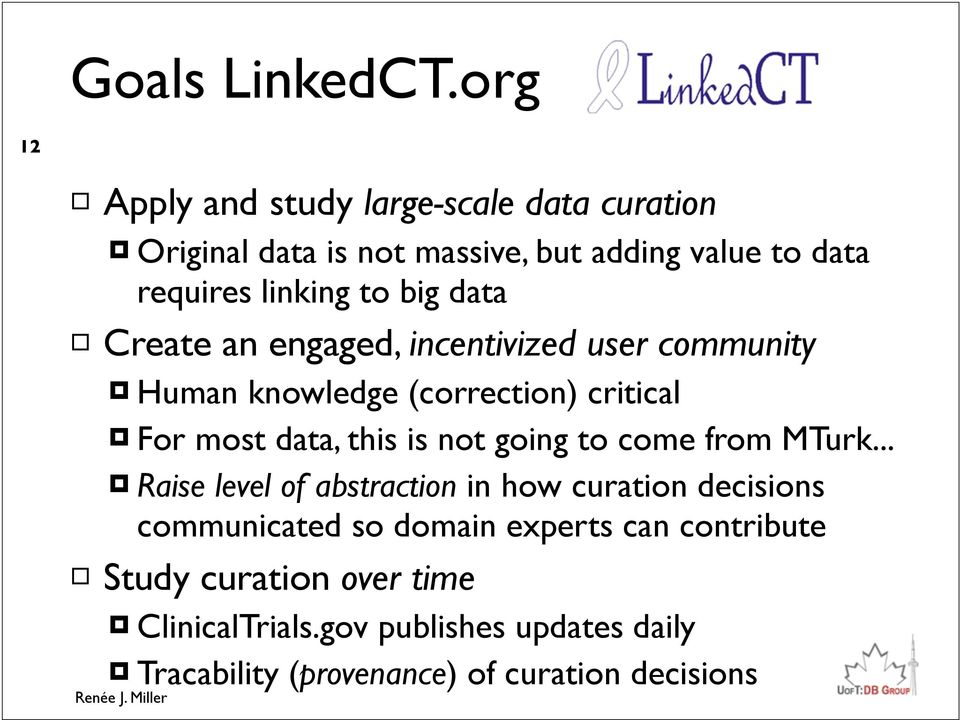 big data Create an engaged, incentivized user community Human knowledge (correction) critical For most data, this is not