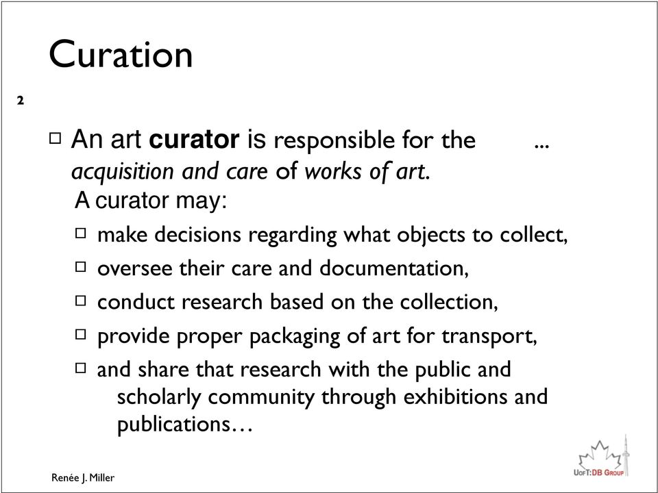 documentation, conduct research based on the collection, provide proper packaging of art for