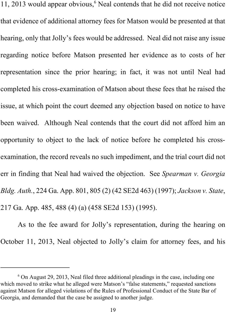 Neal did not raise any issue regarding notice before Matson presented her evidence as to costs of her representation since the prior hearing; in fact, it was not until Neal had completed his