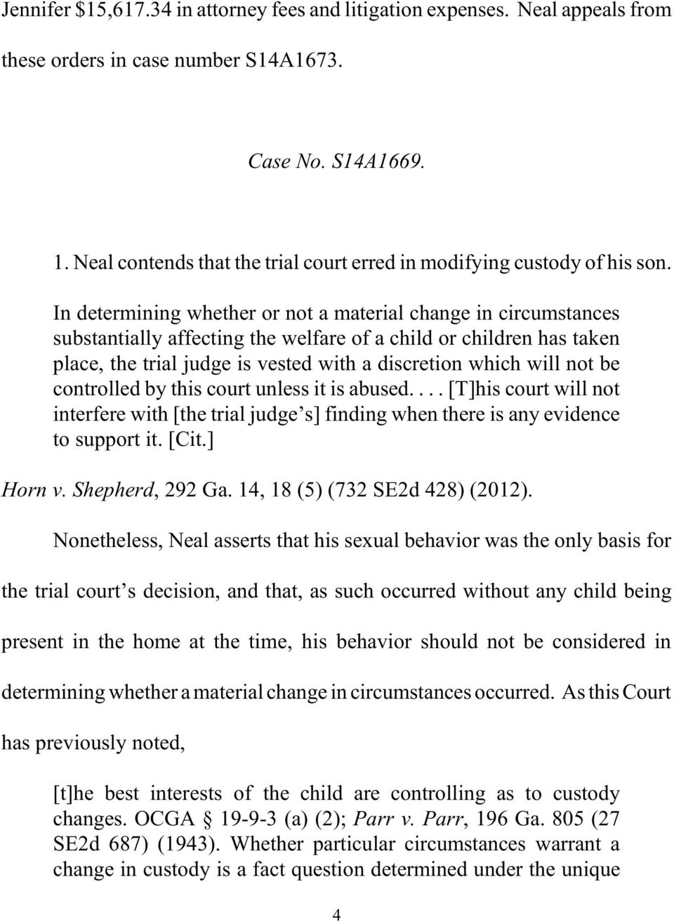 In determining whether or not a material change in circumstances substantially affecting the welfare of a child or children has taken place, the trial judge is vested with a discretion which will not