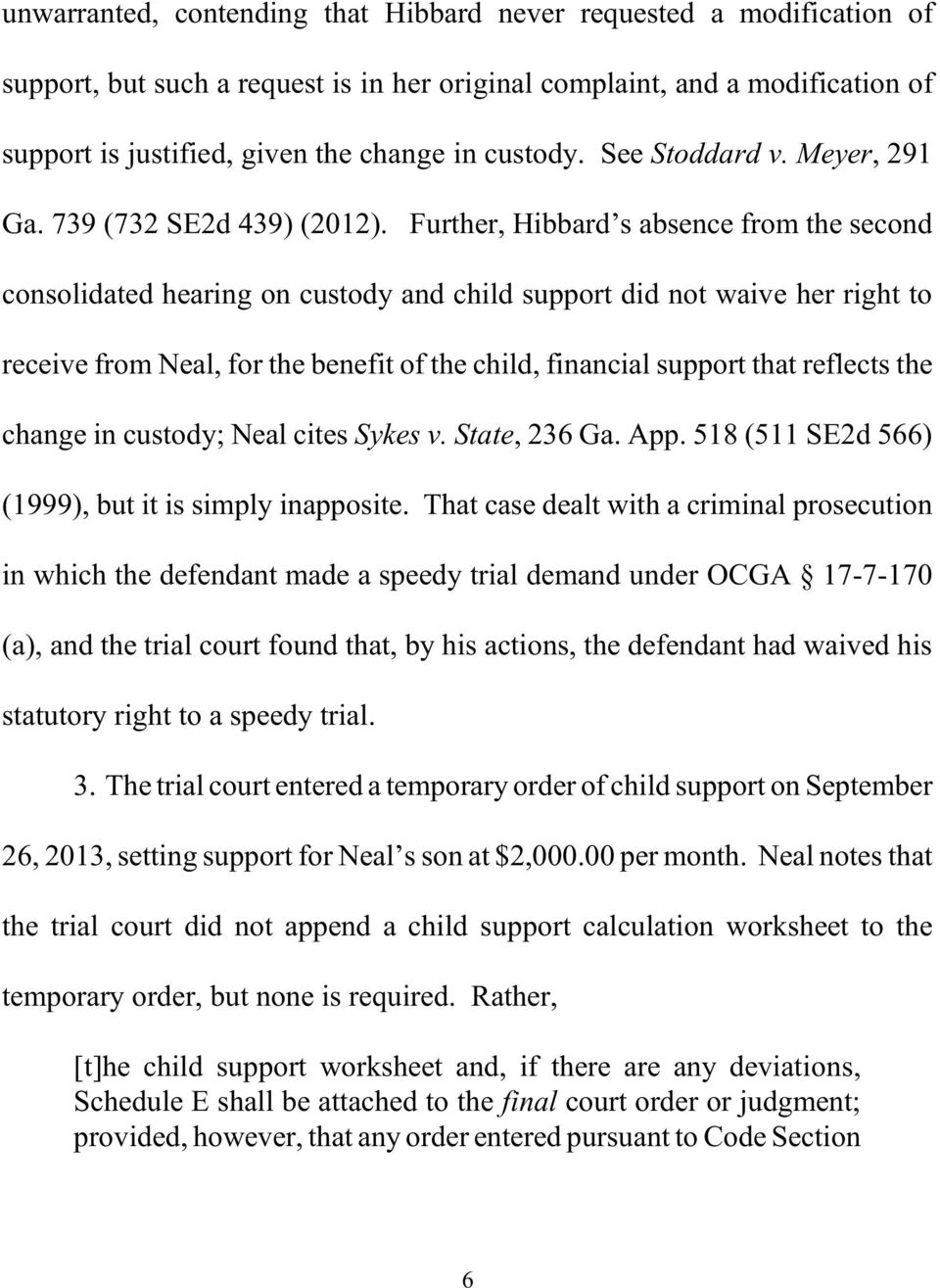 Further, Hibbard s absence from the second consolidated hearing on custody and child support did not waive her right to receive from Neal, for the benefit of the child, financial support that