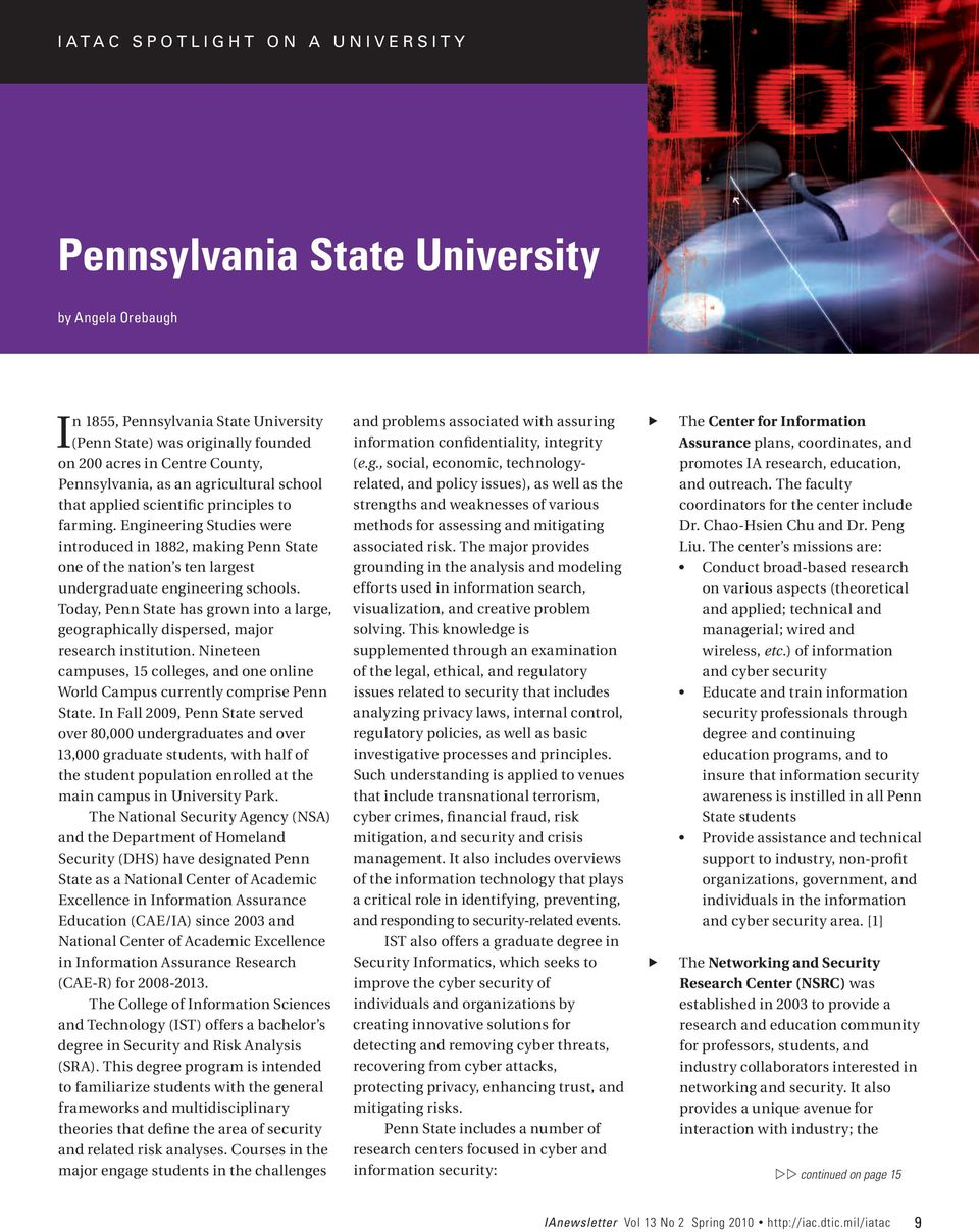 Engineering Studies were introduced in 1882, making Penn State one of the nation s ten largest undergraduate engineering schools.