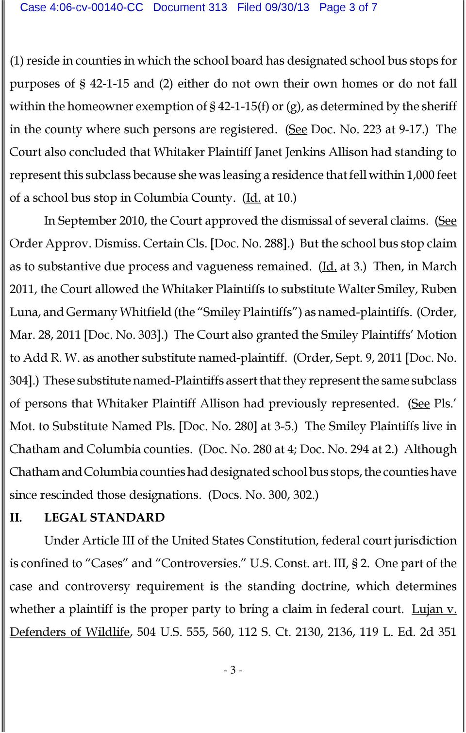 ) The Court also concluded that Whitaker Plaintiff Janet Jenkins Allison had standing to represent this subclass because she was leasing a residence that fell within 1,000 feet of a school bus stop