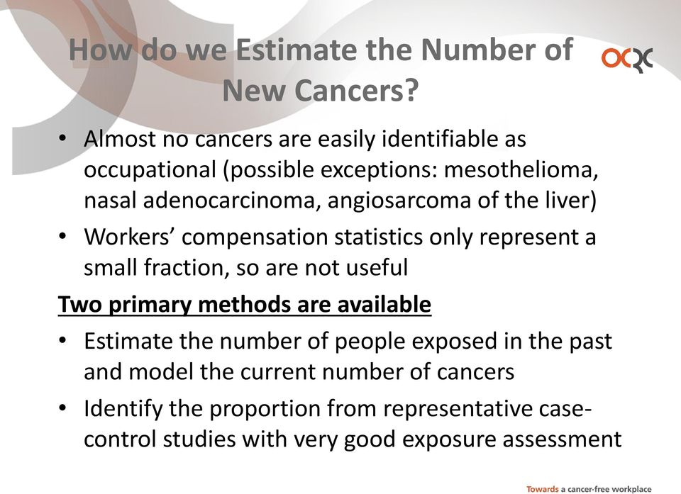 angiosarcoma of the liver) Workers compensation statistics only represent a small fraction, so are not useful Two primary