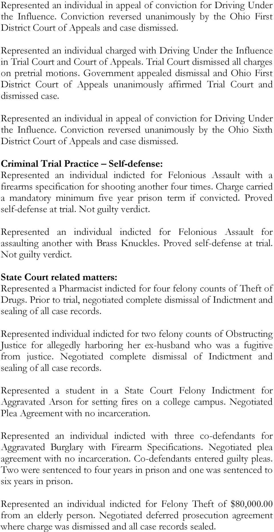 Government appealed dismissal and Ohio First District Court of Appeals unanimously affirmed Trial Court and dismissed case.