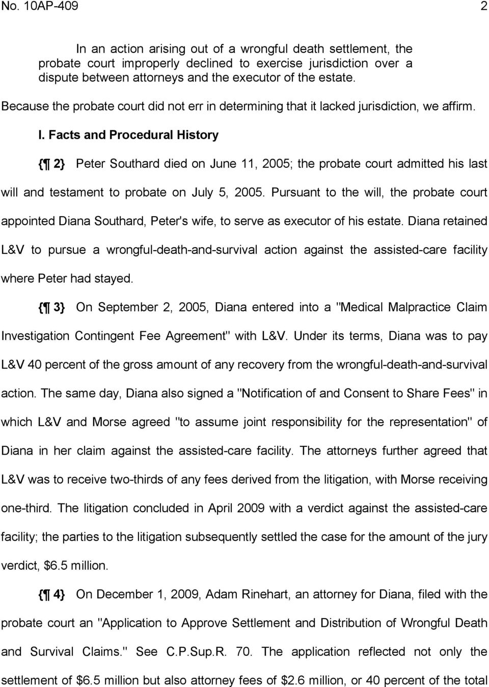 Facts and Procedural History { 2} Peter Southard died on June 11, 2005; the probate court admitted his last will and testament to probate on July 5, 2005.