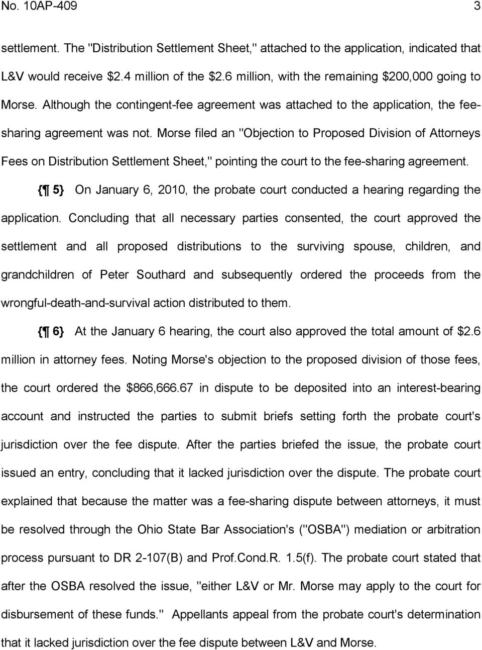 "Morse filed an ""Objection to Proposed Division of Attorneys Fees on Distribution Settlement Sheet,"" pointing the court to the fee-sharing agreement."