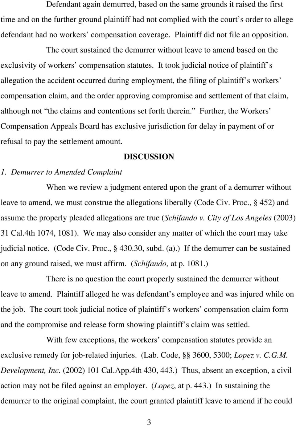 It took judicial notice of plaintiff s allegation the accident occurred during employment, the filing of plaintiff s workers compensation claim, and the order approving compromise and settlement of