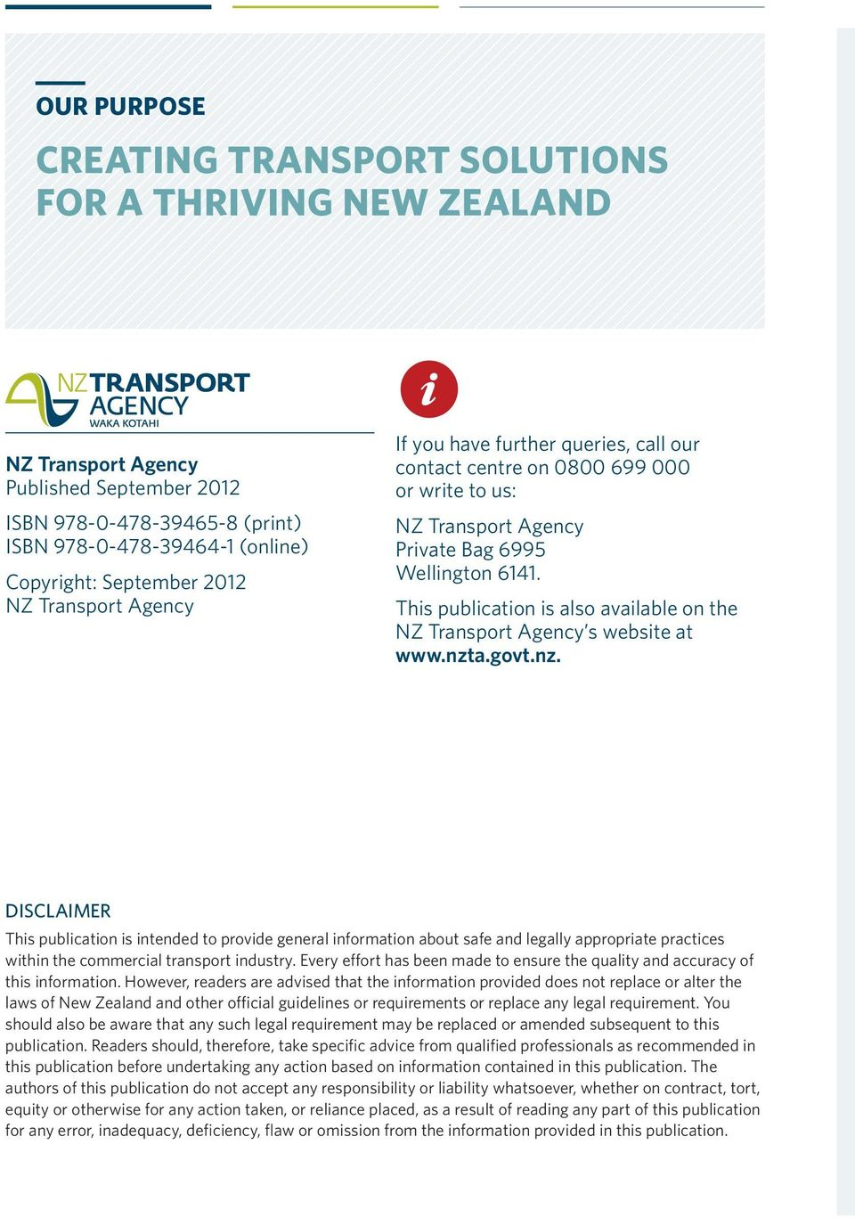 This publication is also available on the NZ Transport Agency s website at www.nzt