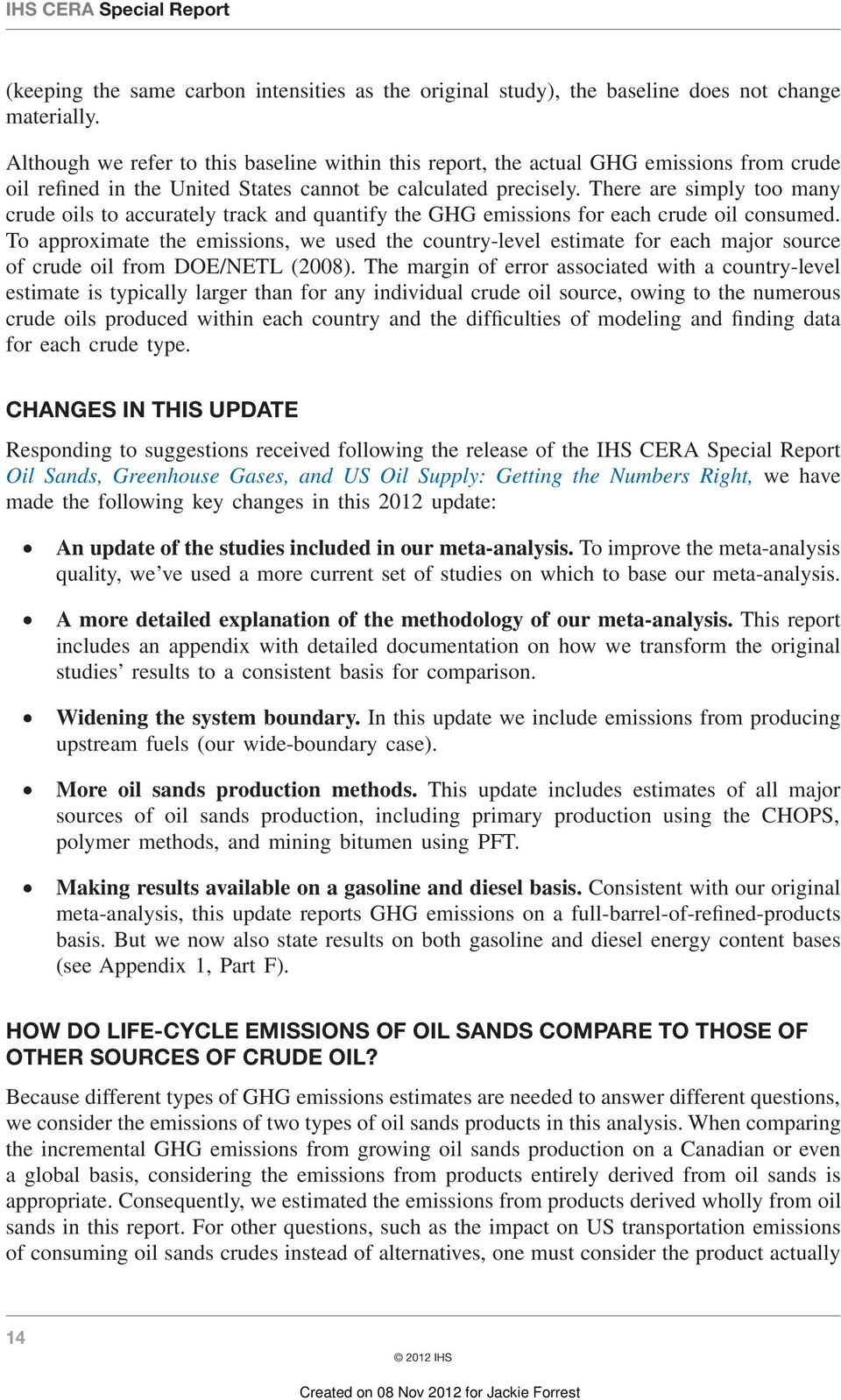 There are simply too many crude oils to accurately track and quantify the GHG emissions for each crude oil consumed.