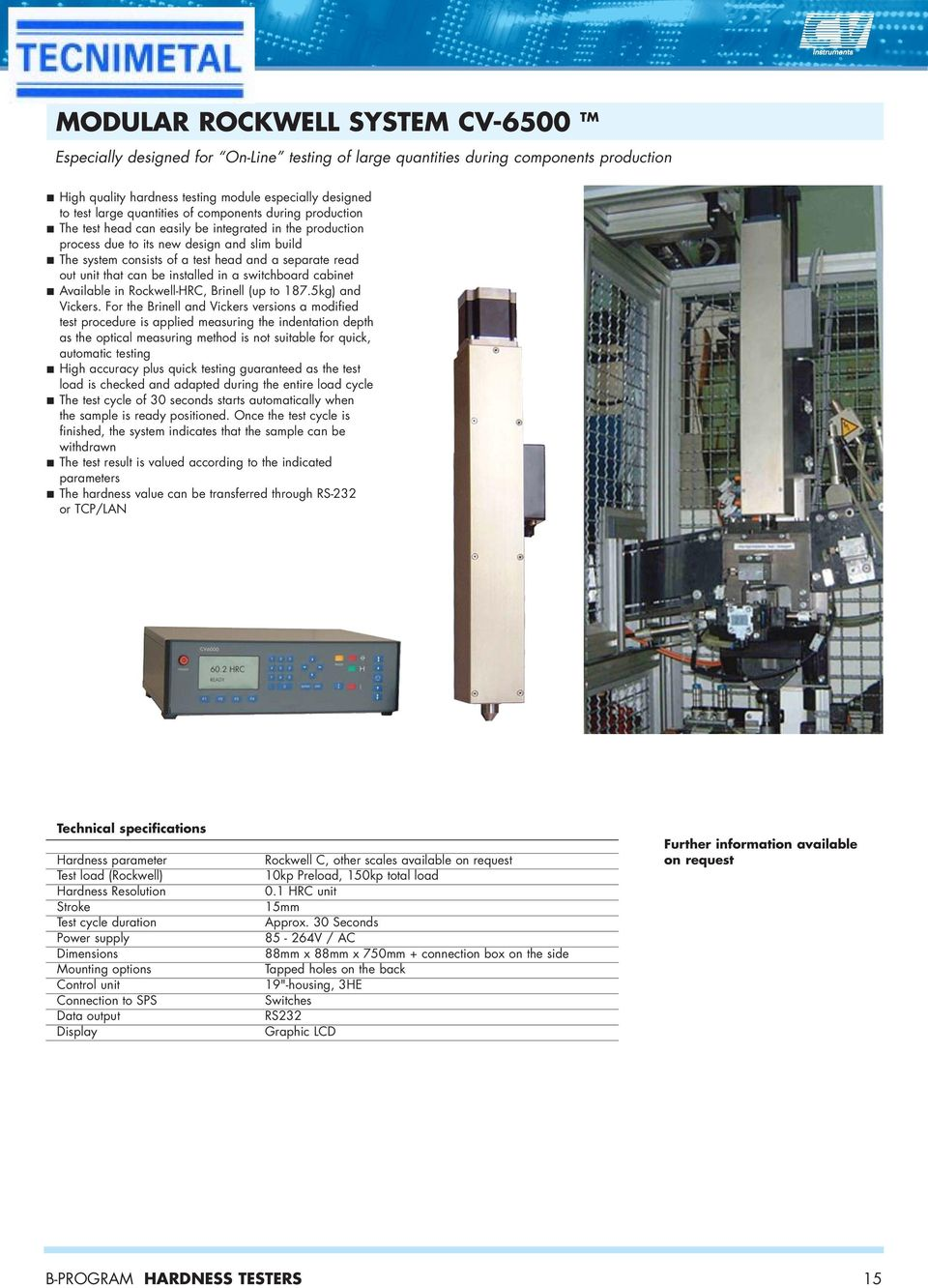out unit that can be installed in a switchboard cabinet Available in Rockwell-HRC, Brinell (up to 187.5kg) and Vickers.