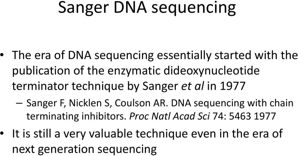 Nicklen S, Coulson AR. DNA sequencing with chain terminating inhibitors.