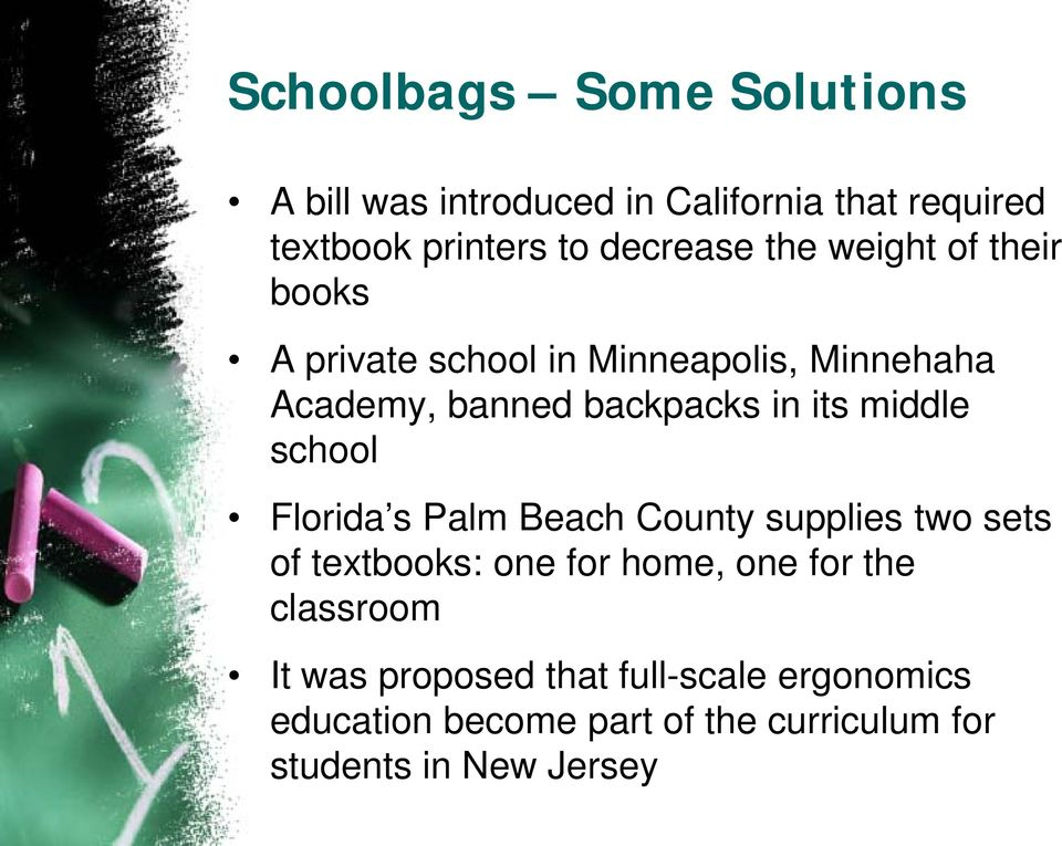 middle school Florida s Palm Beach County supplies two sets of textbooks: one for home, one for the