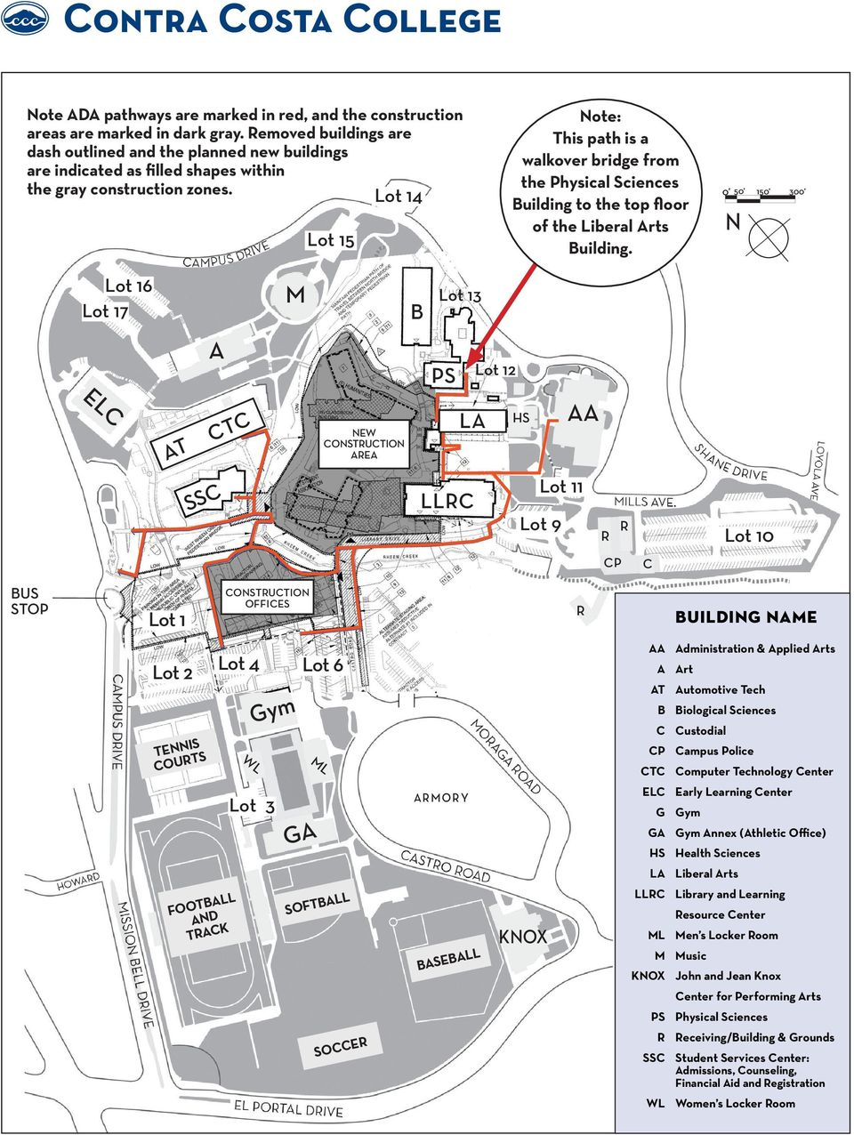 Lot 14 Note: This path is a walkover bridge from the Physical Sciences Building to the top floor of the Liberal Arts Building.