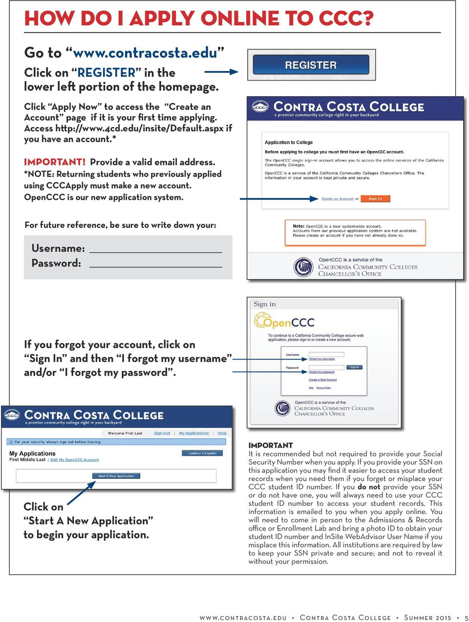 *NOte: Returning students who previously applied using CCCApply must make a new account. OpenCCC is our new application system.