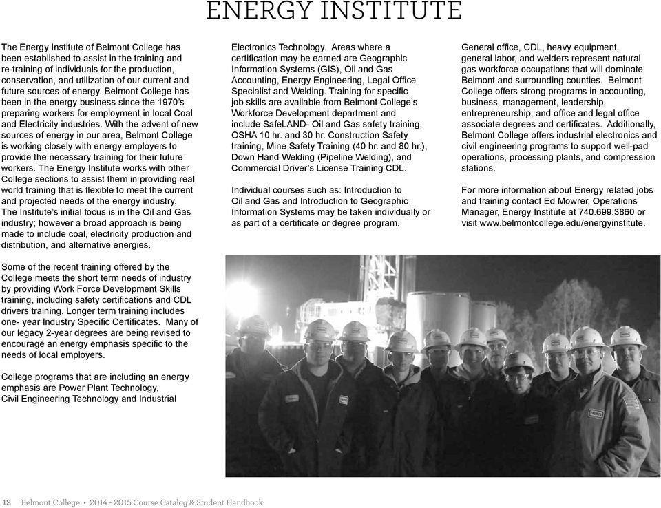 With the advent of new sources of energy in our area, Belmont College is working closely with energy employers to provide the necessary training for their future workers.