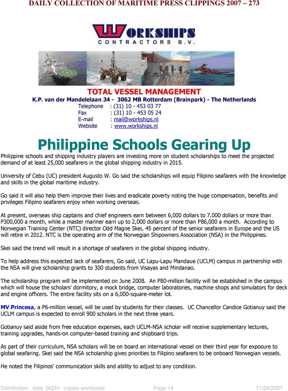 nl Philippine Schools Gearing Up Philippine schools and shipping industry players are investing more on student scholarships to meet the projected demand of at least 25,000 seafarers in the global