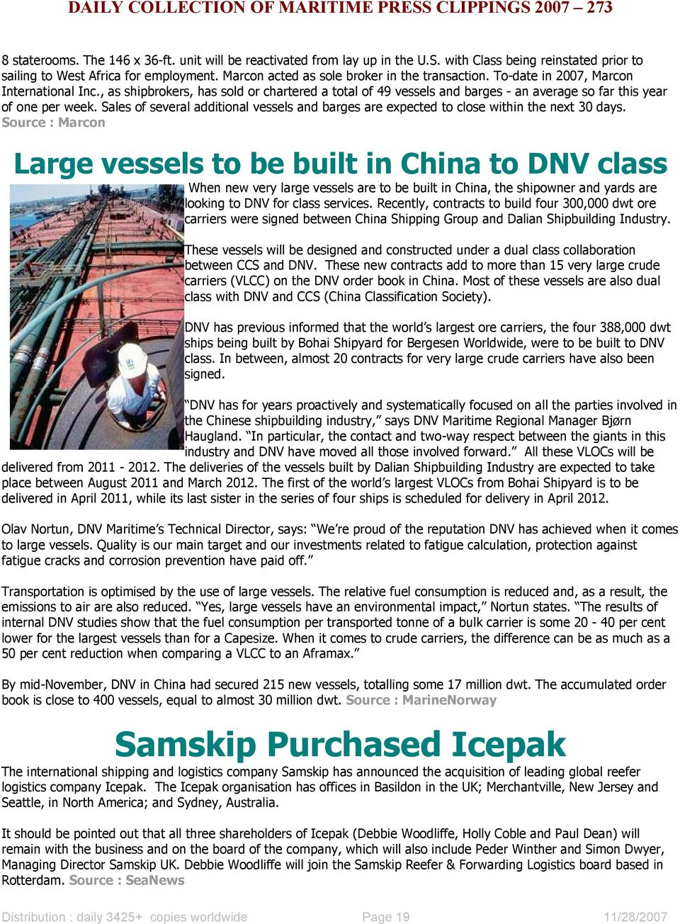 , as shipbrokers, has sold or chartered a total of 49 vessels and barges - an average so far this year of one per week.