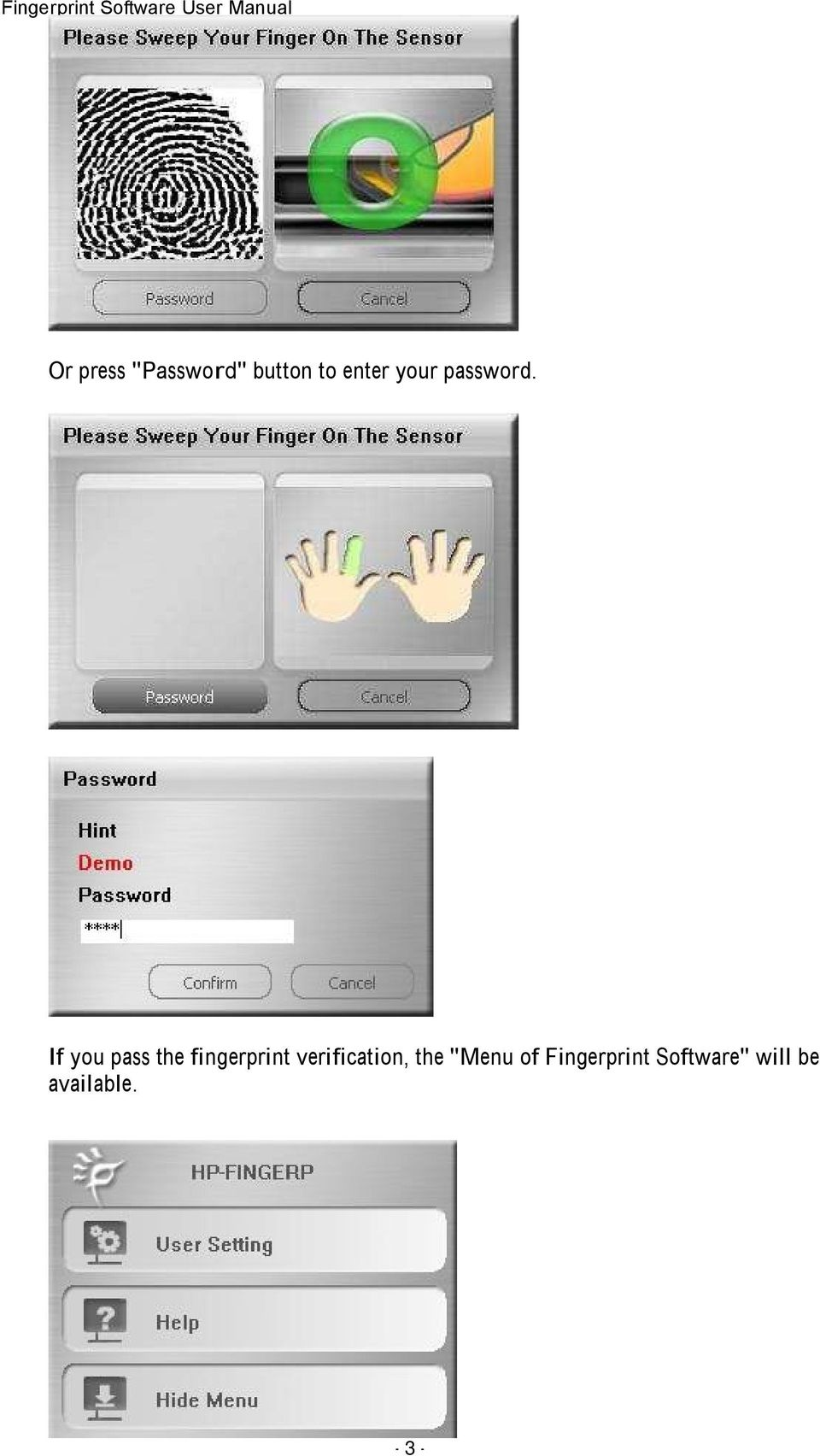 If you pass the fingerprint