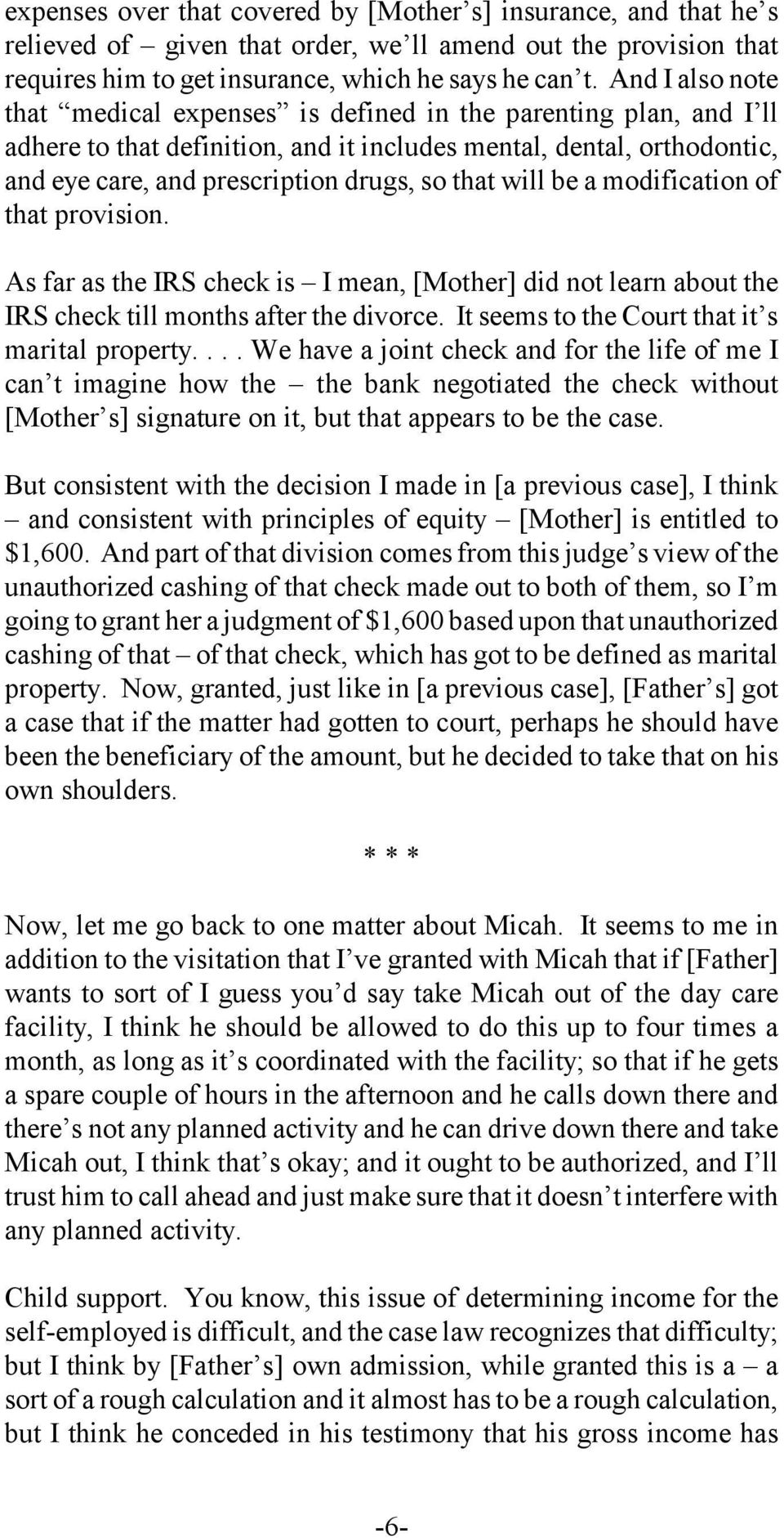 will be a modification of that provision. As far as the IRS check is I mean, [Mother] did not learn about the IRS check till months after the divorce. It seems to the Court that it s marital property.
