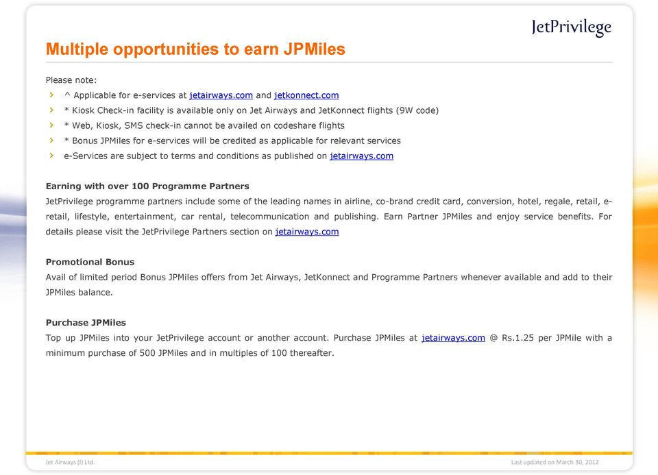 credited as applicable for relevant services e-services are subject to terms and conditions as published on jetairways.