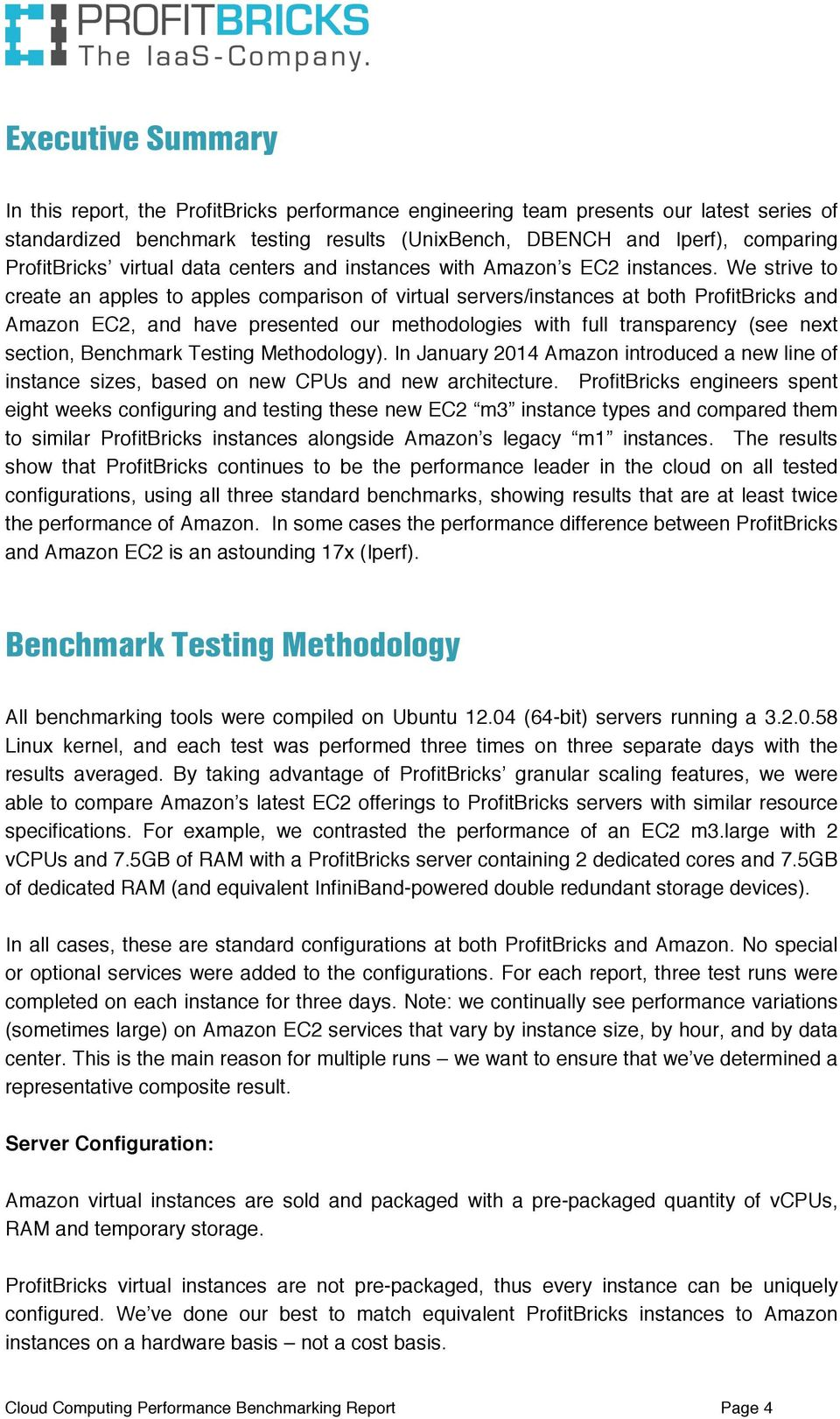 We strive to create an apples to apples comparison of virtual servers/instances at both and Amazon EC2, and have presented our methodologies with full transparency (see next section, Benchmark