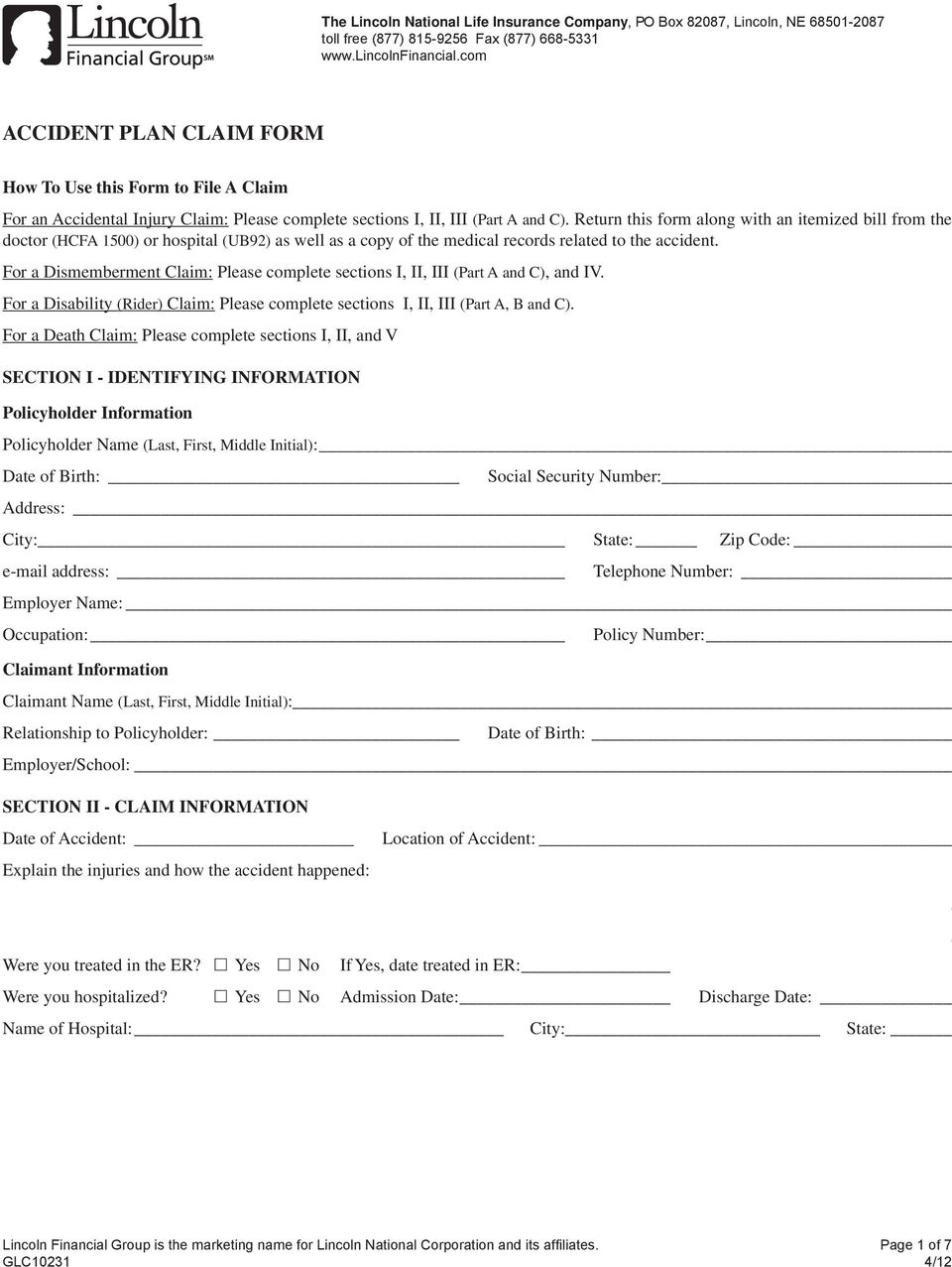 Return this form along with an itemized bill from the doctor (HCFA 1500) or hospital (UB92) as well as a copy of the medical records related to the accident.