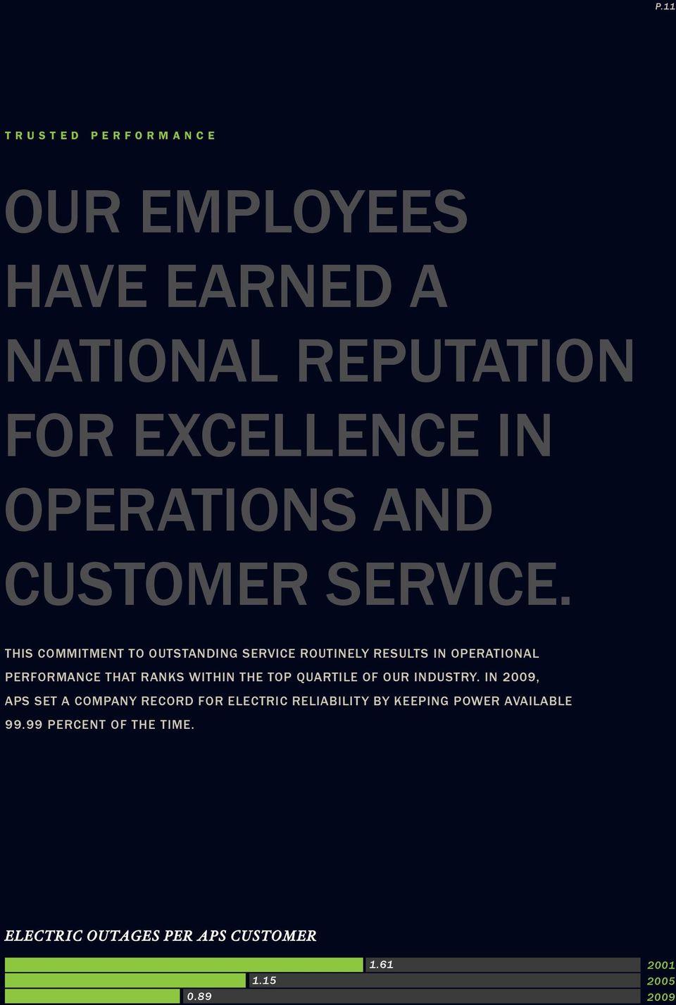 This commitment to outstanding service routinely results in operational performance THAT RANKS within the top