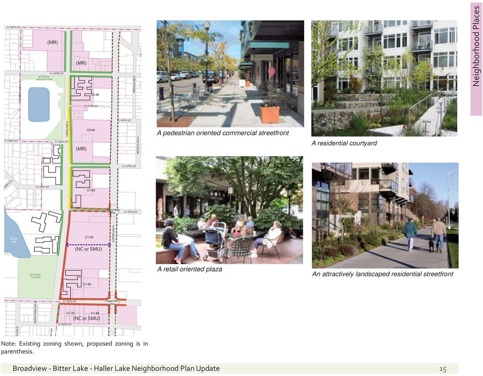 N C1-65 BITTER LAKE (NC or SMU) BITTER LAKE PLAYFIELD A retail oriented plaza An attractively landscaped residential streetfront C1-65 C1-40 C1-65 Rapid Ride stop N 130TH ST