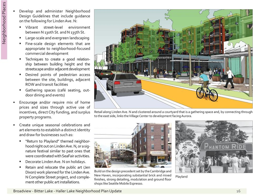 and the streetscape and/or adjacent development Desired points of pedestrian access between the site, buildings, adjacent ROW and transit facilities Gathering spaces (café seating, outdoor dining and