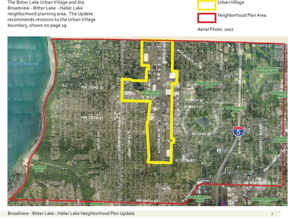 The Update recommends revisions to the Urban Village boundary, shown on page 19.
