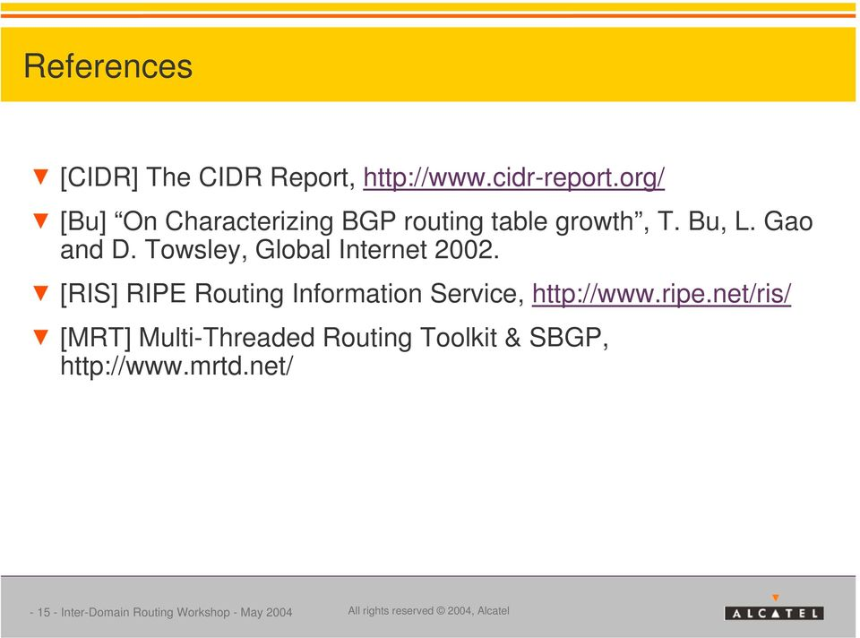 Towsley, Global Internet 2002. [RIS] RIPE Routing Information Service, http://www.ripe.