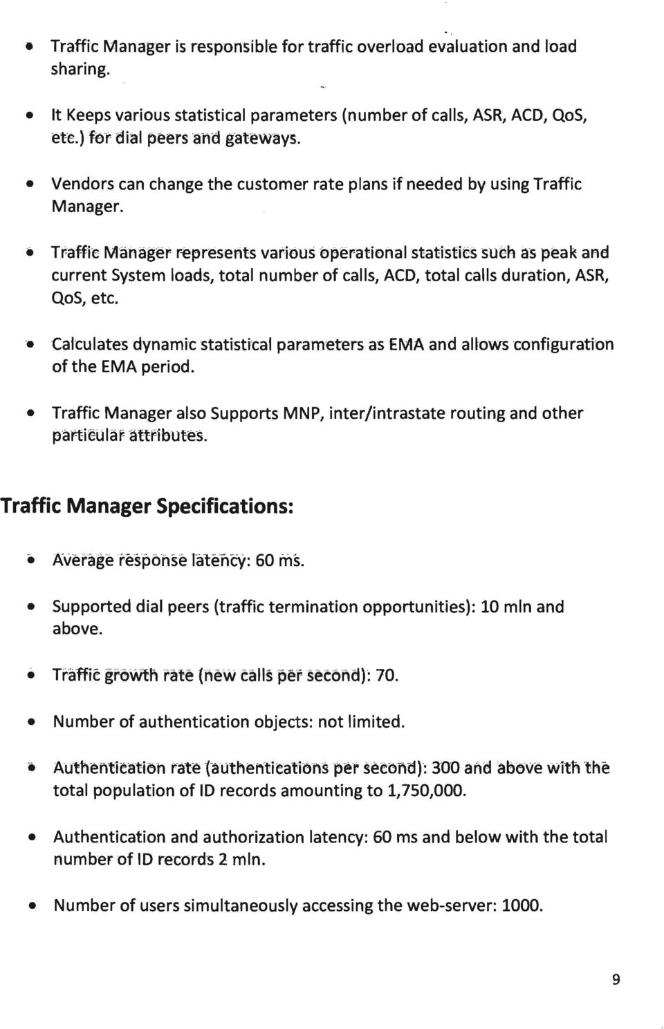 .. Traffie Manager represents various operational statisties sueacls peak ana current System loads, total number of calls, ACO, total calls duration, ASR, QoS, etc.
