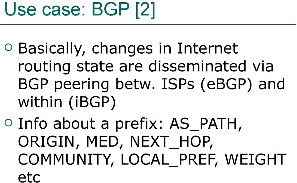 ISPs (ebgp) and within (ibgp) Info about a prefix: